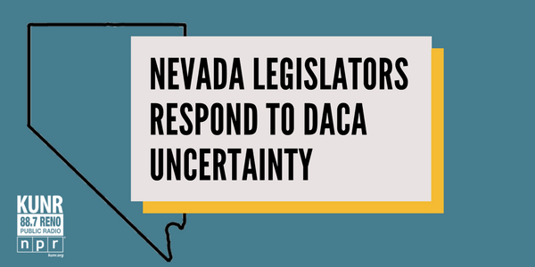 Nevada Legislators Respond To DACA Uncertainty